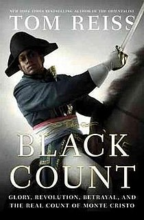 <i>The Black Count: Glory, Revolution, Betrayal, and the Real Count of Monte Cristo</i> book by Tom Reiss