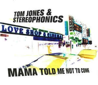 Mama Told Me Not to Come - Image: Tom Jones Stereophonics MTMNTC