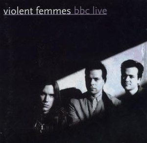 BBC Live (Violent Femmes album) - Image: Violent Femmes BBC Live