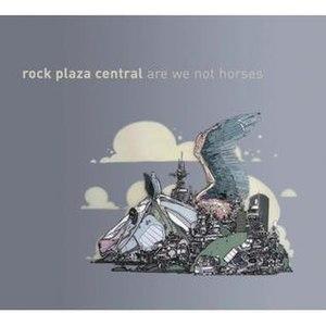 Are We Not Horses - Image: Wearenothorses