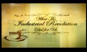 What the Industrial Revolution Did for Us - Image: What The Industrial Revolution Did For Us