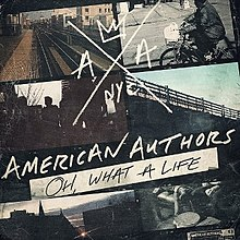 American Authors - Oh, What a Life.jpg