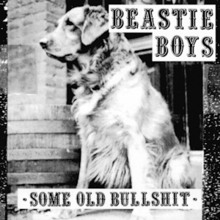 Beastie Boys - Some Old Bullshit.png