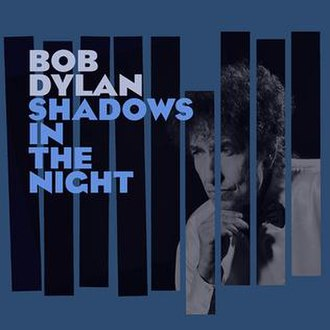 Shadows in the Night - Image: Bob Dylan Shadows in the Night