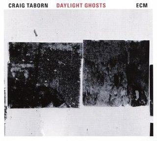 <i>Daylight Ghosts</i> 2017 studio album by Craig Taborn