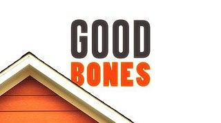 <i>Good Bones</i> (TV series)