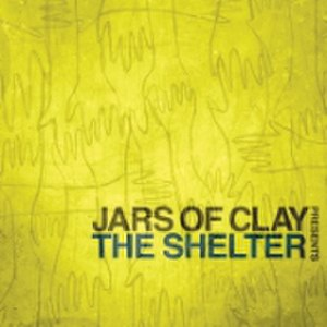 The Shelter (album) - Image: Jars Of Clay Shelter