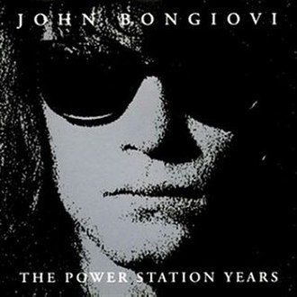 The Power Station Years: The Unreleased Recordings - Image: John Bongiovi The Power Station Years