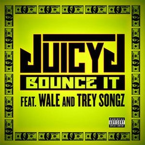 Bounce It - Image: Juicy J Bounce It