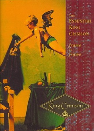 Frame by Frame: The Essential King Crimson - Image: King Crimson Frame By Frame