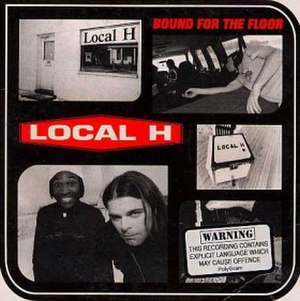 Bound for the Floor - Image: Local H Bound for the Floor