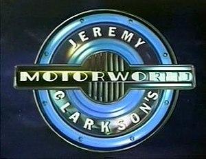 Jeremy Clarkson's Motorworld - Image: Motorworld bbc titlecard