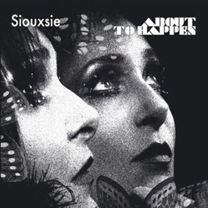 About to Happen - Image: Siouxsie About To Happen