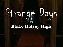 Strange Days At Blake Holsey High
