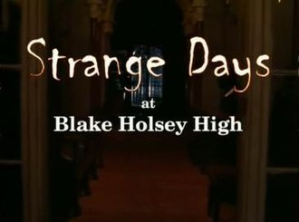 Strange Days at Blake Holsey High - Image: Strange Days Title Card