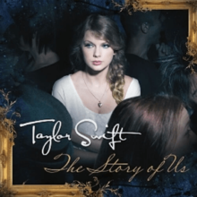 "An image of a woman standing alone in a dark crowded room. She is wearing a white shirt and is looking aside. She is hugging herself while the light hits her upper body. Below her the words ""Taylor Swift"" and ""The Story of Us"" are written in white and gold colors respectively."