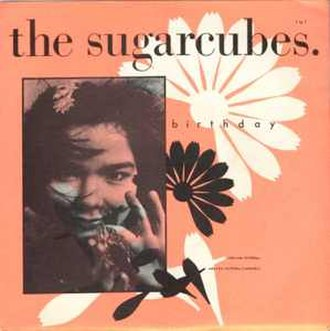 Birthday (The Sugarcubes song) - Image: The Sugarcubes Birthday Single Cover