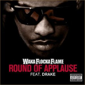 Round of Applause (Waka Flocka Flame song) - Image: Wakaflockadrakeround ofapplause