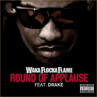 Round of Applause (Waka Flocka Flame song) - Image: Wakaflockadrakeround ofapplause