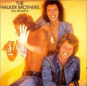 No Regrets (The Walker Brothers album) - Image: Walker Bros No Regrets
