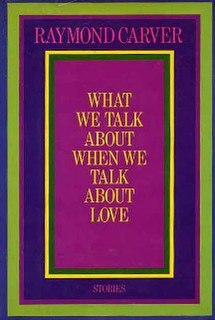 <i>What We Talk About When We Talk About Love</i> book by Raymond Carver