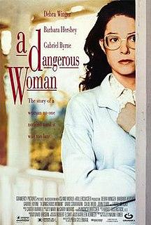 <i>A Dangerous Woman</i> (1993 film) 1993 film by Stephen Gyllenhaal