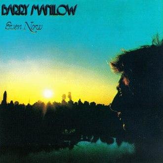 Even Now (Barry Manilow album) - Image: Barrysixthalbum