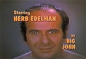 Big John, Little John - Big John (Herb Edelman), from the opening credits