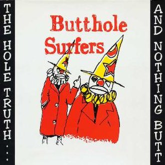 The Hole Truth... and Nothing Butt - Image: Butthole Surfers Hole Truth