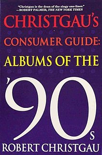 <i>Christgaus Consumer Guide: Albums of the 90s</i> 2000 book by music journalist Robert Christgau