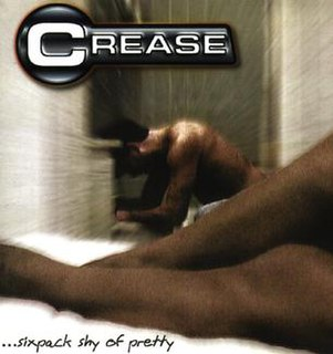 <i>Six Pack Shy of Pretty</i> 1998 studio album by Crease