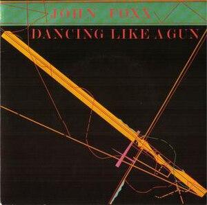 Dancing Like a Gun - Image: Dancing Gun John Foxx