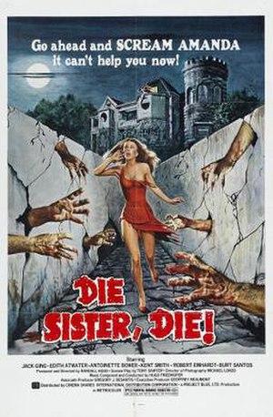 Die Sister, Die! - Image: Die Sister, Die! Film Poster