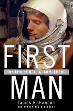 First Man: The Life of Neil A. Armstrong - Cover of First Man: The Life of Neil A. Armstrong