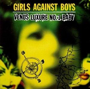 Venus Luxure No. 1 Baby - Image: Girls Against Boys Venus Luxure No 1 Baby