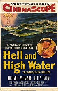 <i>Hell and High Water</i> (1954 film) 1954 film by Samuel Fuller