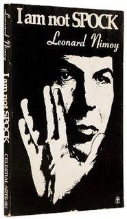 <i>I Am Not Spock</i> Leonard Nimoys first autobiography