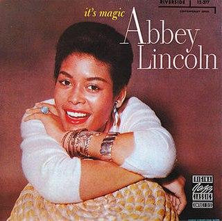 <i>Its Magic</i> (Abbey Lincoln album) 1958 studio album by Abbey Lincoln