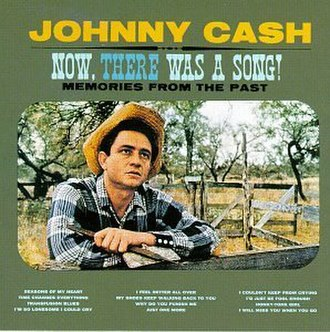 Now, There Was a Song! - Image: Johnny Cash Now There Was A Song