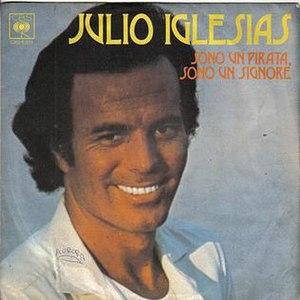 Sono un pirata, sono un signore - Image: Julio Iglesias Sono un pirata, sono un signore