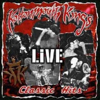 Classic Hits Live - Image: Kottonmouth Kings Classic Hits Live
