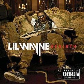 Rebirth (Lil Wayne album) - Image: Lil Wayne Rebirth