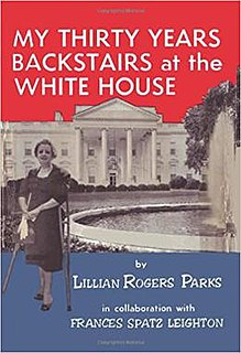 <i>My Thirty Years Backstairs at the White House</i>