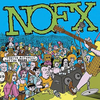 They've Actually Gotten Worse Live! - Image: NOFX They've Actually Gotten Worse Live! cover