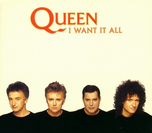 I Want It All (Queen song) - Image: Queen I Want It All
