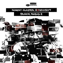 Robert Glasper Experiment - Black Radio 2.jpg