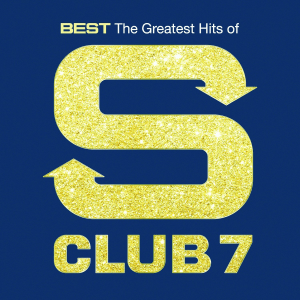 Best: The Greatest Hits of S Club 7 - Image: S Club 7 Best 2015 (Official Album Cover)