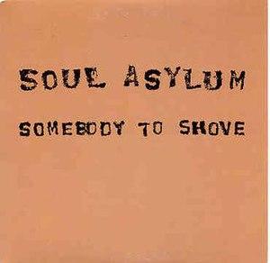 Somebody to Shove - Image: Somebodytoshove Soul Asylum