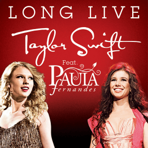 Long Live (Taylor Swift song) - Image: Taylor Swift Long Live (feat. Paula Fernandes)