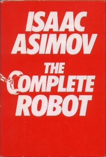 <i>The Complete Robot</i> short story collection